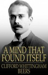 Beers Clifford Whittingham - A Mind That Found Itself [eK�nyv: epub,  mobi]