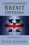 Kauders David - Understanding Brexit Options - What future for Britain? [eKönyv: epub,  mobi]