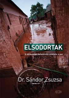 Dr. S�ndor Zsuzsa - Elsodortak - A v�r�siszap-katasztr�fa ut��lete: a per