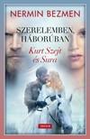 Nermin Bezmen - Szerelemben,  háborúban 1. rész - Kurt Szejt és Sura [eKönyv: epub,  mobi]