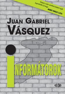 VÁSQUEZ, JUAN GABRIEL - INFORMÁTOROK