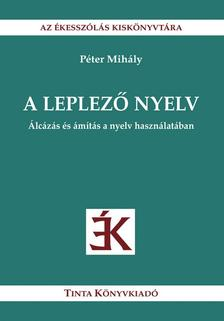 P�ter Mih�ly - A leplez� nyelv