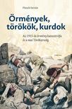 FLESCH ISTV�N - �rm�nyek, t�r�k�k, kurdok #