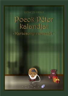 GÖNCZI ERIKA - Pocok Péter kalandjai - Karácsonyi Ramazúri [eKönyv: pdf, epub, mobi]