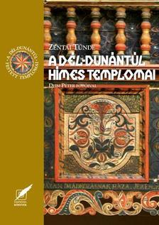 Zentai Tünde - Dél-Dunántúl hímes templomai - A Dél-Dunántúl festett templomai 10., záró kötete