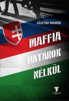 Gustáv Murín - Maffia határok nélkül