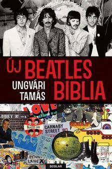 UNGV�RI TAM�S - �J BEATLES BIBLIA #
