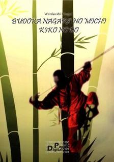Ningen Watakushi - AZ ÚT, AMIN A HARCOSNAK HALADNIA KELL (Karateszótár) [eKönyv: pdf]
