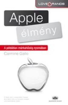 Carmine Gallo - Az Apple-�lm�ny