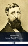 Henry David Thoreau - Delphi Complete Works of Henry David Thoreau (Illustrated) [eK�nyv: epub,  mobi]