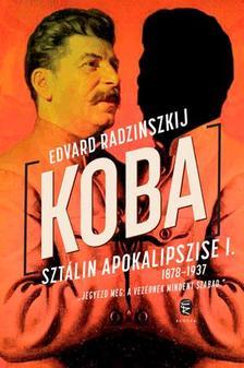 Edvard Radzinszkij - Koba - Szt�lin apokalipszise 1878-1937 I. k�tet