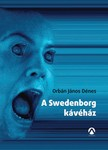 ORBÁN JÁNOS DÉNES - A Svedenborg kávéház [eKönyv: epub, mobi]