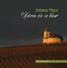 D�k�ny Tibor - Isten �s a bor