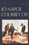 Choury, Maurice - J� napot,  Courbet �r! [antikv�r]