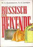 Kostomarow, W. G., Leontjew, A. A. - Russisch für Reisende [antikvár]