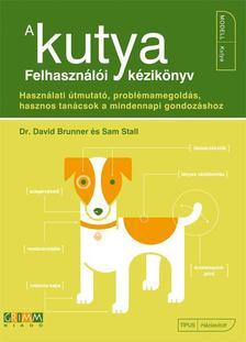 BRUNNER, DAVID-STALL, SAM - A kutya - Felhasználói kézikönyv