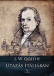 Johann Wolfgang Goethe - Utaz�s It�li�ban [eK�nyv: epub, mobi]