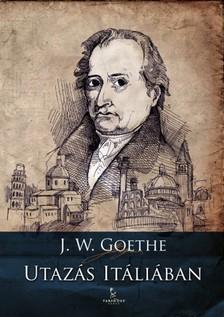 GOETHE, JOHANN WOLFGANG - Utazás Itáliában [eKönyv: epub, mobi]