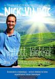NICK VUJICIC - NYITOTT L�LEKKEL /IM�K EGY VAR�ZSLATOSAN J� �LETR�L