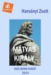 Hars�nyi Zsolt - M�ty�s kir�ly [eK�nyv: epub,  mobi]