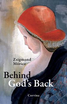 MÓRICZ ZSIGMOND - Behind God's Back - Az Isten háta mögött (angol)