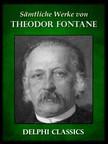 Theodor Fontane - Saemtliche Werke von Theodor Fontane (Illustrierte) [eK�nyv: epub,  mobi]
