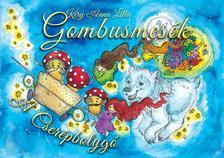 K�ry Anna Lilla, Szinvai M�rk - Gombusmes�k