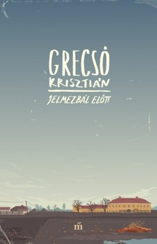 GRECS� KRISZTI�N - Jelmezb�l el�tt [eK�nyv: epub, mobi]