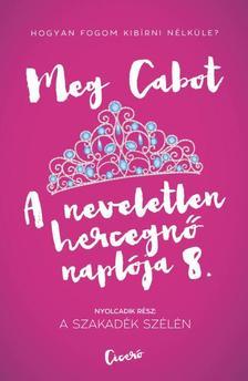Cabot, Meg - A szakadék szélén - A neveletlen hercegnő naplója 8.