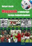 Hetyei L�szl� - Magyarok a labdar�g�-Eur�pa-bajnoks�gokon