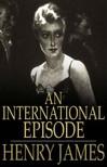 Henry James - An International Episode [eK�nyv: epub,  mobi]