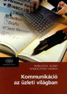 BORGULYA �GNES - SOMOGYV�RI M� - Kommunik�ci� az �zleti vil�gban