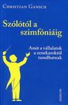 GANSCH, CHRISTIAN - SZÓLÓTÓL A SZIMFÓNIÁIG - AMIT A VÁLLALATOK A ZENEKAROKTÓL TANULHATNAK