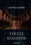 KUNCZ ALADÁR - Fekete kolostor [eKönyv: epub,  mobi]