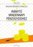 László Bitai - Magyar Mágnás útikalauz: Iránytű mindennapi pénzügyeidhez [eKönyv: epub, mobi]
