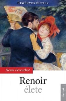 HENRI PERRUCHOT - Renoir �lete [eK�nyv: epub, mobi]