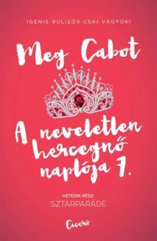 Cabot, Meg - Szt�rpar�d� - A neveletlen hercegn� napl�ja 7.