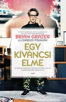 Brian Grazer - Charles Fishman - Egy k�v�ncsi elme