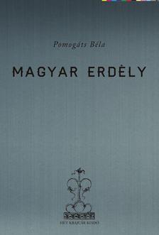 Pomogáts Béla - Magyar Erdély