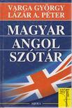 L�Z�R A. P�TER - VARGA GY�RGY - Magyar-angol sz�t�r [antikv�r]