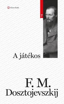 Fjodor Mihajlovics Dosztojevszkij - A j�t�kos [eK�nyv: epub, mobi]