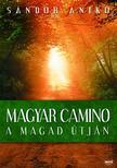 S�ndor Anik� - Magyar Camino - A magad �tj�n