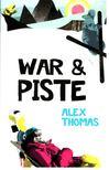 THOMAS, ALEX - War & Piste [antikv�r]