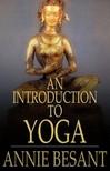 Annie Besant - An Introduction to Yoga [eK�nyv: epub,  mobi]