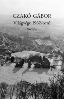 Czak� G�bor - Vil�gv�ge 1962-ben? - P�csreg�ny