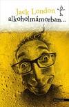 Jack London - Alkoholm�morban... [eK�nyv: epub, mobi]