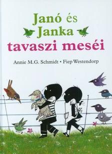 Annie M.G. Schmidt - Fiep Westendorp - Janó és Janka tavaszi meséi