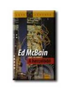 Ed McBain - A heccelődő