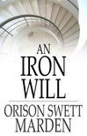 Marden Orison Swett - An Iron Will [eK�nyv: epub,  mobi]