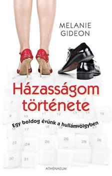 Melanie Gideon - H�ZASS�GOM T�RT�NETE - EGY BOLDOG �V�NK A HULL�MV�LGYBEN #